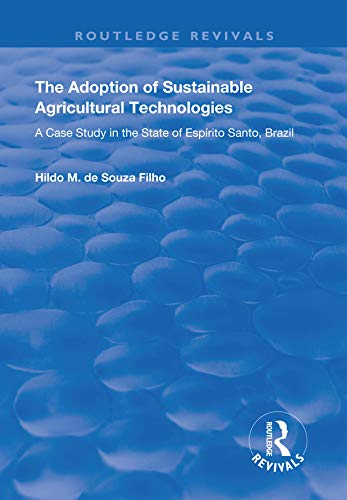 - The Adoption of Sustainable Agricultural Technologies: A Case Study in the State of Espírito Santo, Brazil (Routledge Revivals)