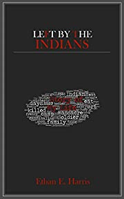 Left by the Indians: Story of My Life