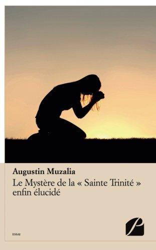 """Le Mystère de la """"Sainte Trinité"""" enfin élucidé: Apprenons à connaître le Seul vrai Dieu en vue de L"""