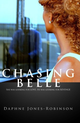 Download Chasing Belle: She was looking for LOVE. He was looking for REVENGE pdf