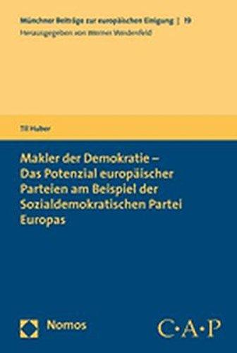Makler der Demokratie - Das Potenzial europäischer Parteien am Beispiel der Sozialdemokratischen Partei Europas
