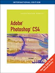 Adobe Photoshop CS4 - Illustrated, International Edition