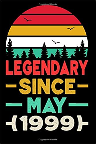 Legendary Since May 1999 Notebook 21 Years Old 21st Birthday Gift Ideas For Daughters Son Niece Unique May Bday Presents For Grandson Friend S Son Perfect Gift For 21 Years Old Boys