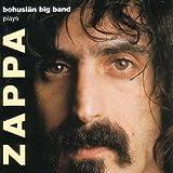Plays Zappa by Bohuslan Big Band (2002-01-08)
