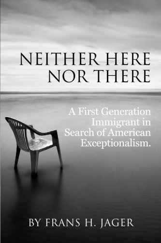 Neither Here nor There: A First Generation Immigrant in Search of American Exceptionalism ebook
