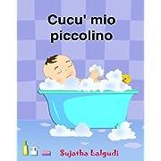Cucu mio piccolino: Italian baby books.Libro illustrato per bambini.Libri per bambini e ragazzi (Italian children's book) Italian Picture book (libro ... per bambini) (Volume 1) (Italian Edition)