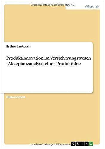 Produktinnovation im Versicherungswesen - Akzeptanzanalyse einer Produktidee