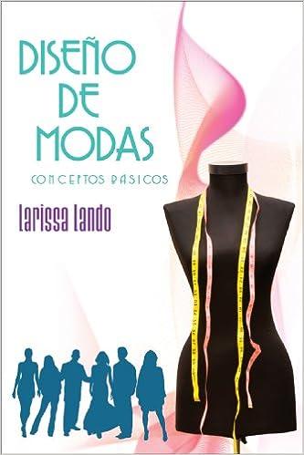 Diseño de modas: Conceptos básicos (Spanish Edition): Larissa Lando: 9781598350982: Amazon.com: Books
