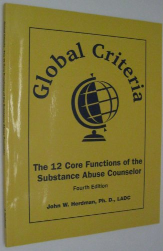 Global Criteria: The 12 Core Functions of the Substance Abuse Counselor