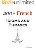 200+ French Idioms, Phrases and expressions