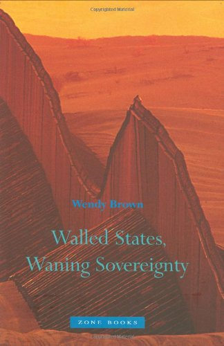 Walled States, Waning Sovereignty (Zone Books)