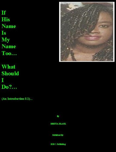 If His Name Is My Name Too…What Should I Do?…(An Introduction 0.1)…
