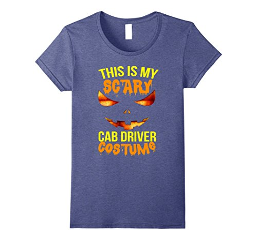Cab Driver Costume (Womens This is my Scary Cab Driver Costume Halloween Shirt Small Heather Blue)