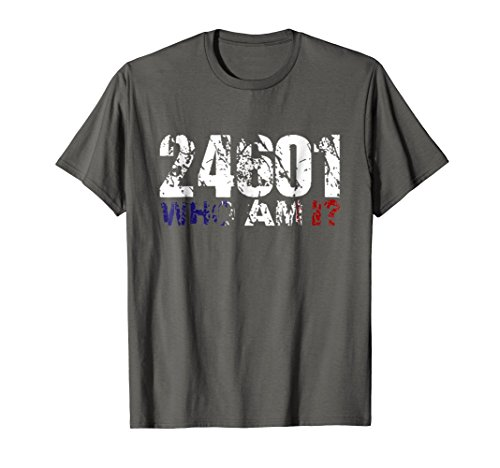 24601 T-shirt - 24601 Who Am I? T Shirt