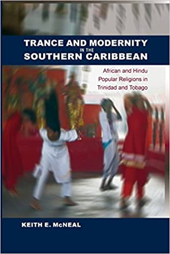 ^FULL^ Trance And Modernity In The Southern Caribbean: African And Hindu Popular Religions In Trinidad And Tobago (New World Diasporas). Central Politica General Discover Vural clamidia Italy