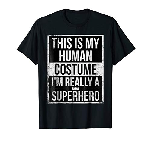This Is My Human Costume I'm Really