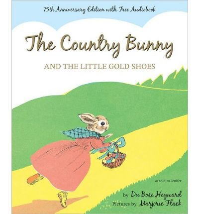 { [ THE COUNTRY BUNNY AND THE LITTLE GOLD SHOES WITH ACCESS CODE (ANNIVERSARY) ] } Heyward, Dubose ( AUTHOR ) Mar-04-2014 Hardcover