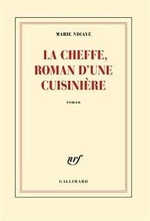 La Cheffe, roman d'une cuisinière, Ndiaye, Marie