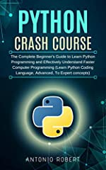 Python Crash Course is a fast-paced,                                           Thorough introduction to Python that will have you writing programs, solving problems, and making things that work in no ti...