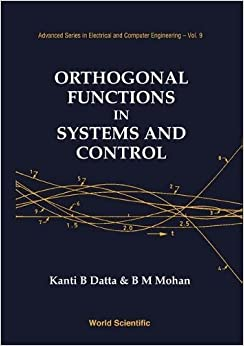 Orthogonal Functions in Systems and Cont (Advanced Series in Electrical and Computer Engineering)