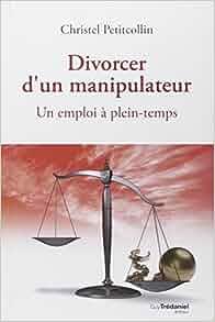 comment divorcer d 39 un manipulateur 9782813204950 books. Black Bedroom Furniture Sets. Home Design Ideas