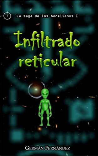 Kirjat pdf-tiedoston lataus Infiltrado reticular (La saga de los borelianos) (Volume 1) (Spanish Edition) 1505449227 PDF by GERMÁN FERNÁNDEZ