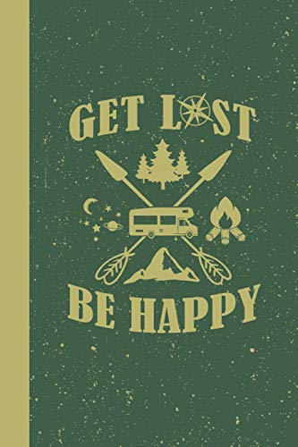 Pdf Outdoors Get Lost Be Happy: RV Camping Travel Log Book to Keep track of all of your family RV Camping and Travel Adventures