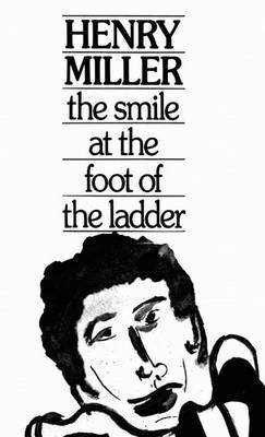 [Smile at the Foot of the Ladder] (By: Henry Miller) [published: April, 1975]