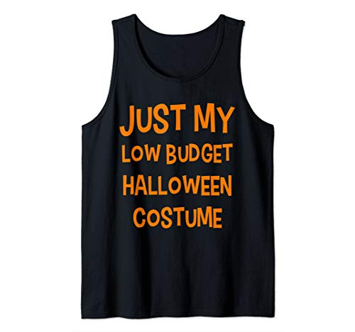 Funny Party Joke Just My Low Budget Halloween Costume Tank Top