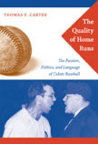 The Quality of Home Runs: The Passion, Politics, and Language of Cuban Baseball by Brand: Duke University Press Books