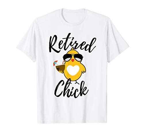 - Retired Chick Shirt Funny Retirement Party Chicken Gift Idea