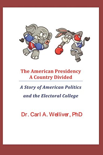 THE AMERICAN PRESIDENCY...A COUNTRY DIVIDED: A Story of American Politics and the Electoral College