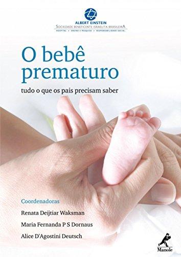 O Bebê Prematuro: Tudo O Que Os Pais Precisam Saber
