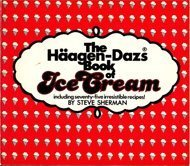 the-haagen-dazs-book-of-ice-cream-by-steve-sherman-1982-08-03