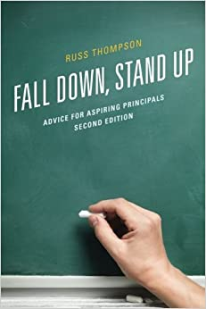Book Fall Down, Stand Up: Advice for Aspiring Principals