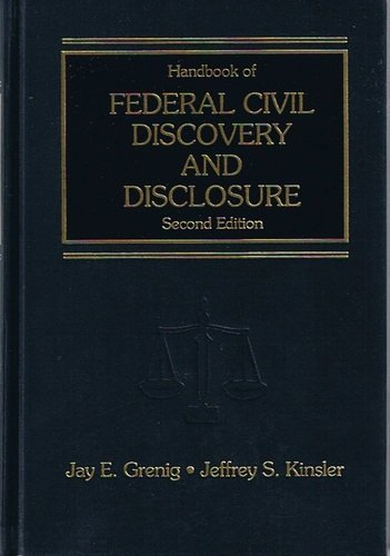 Handbook of Federal Civil Discovery and Disclosure Second Edition with 2007 Pocket Part