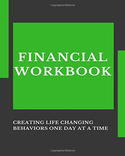 Download Financial Workbook: Creating life changing behaviors one day at a time PDF