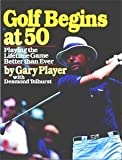 Golf Begins at Fifty, Gary Player and Desmond Tolhurst, 0671638610