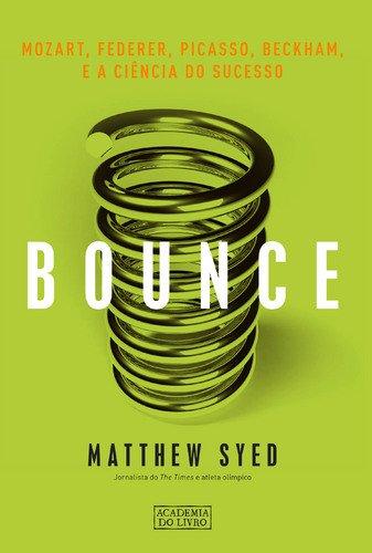 Bounce Mozart, Federer, Picasso, Beckham, e a Ciência do Sucesso (Portuguese Edition)