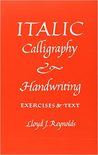 Italic Calligraphy and Handwriting Exercises and Text: Lloyd J ...