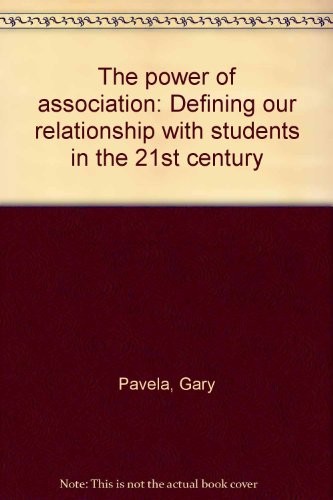 The power of association: Defining our relationship with students in the 21st century