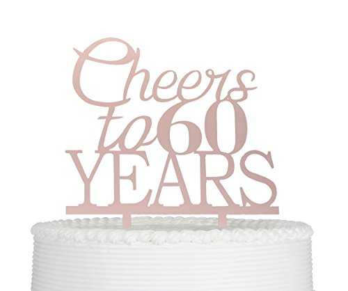 Cheers To 60 Years Cake Topper 60th Birthday And Celebration Party Decoration Rose Gold