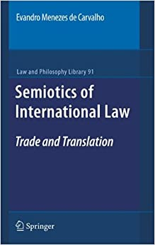 Semiotics of International Law: Trade and Translation (Law and Philosophy Library)