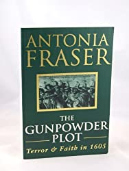 THE GUNPOWDER PLOT - TERROR AND FAITH IN 1605