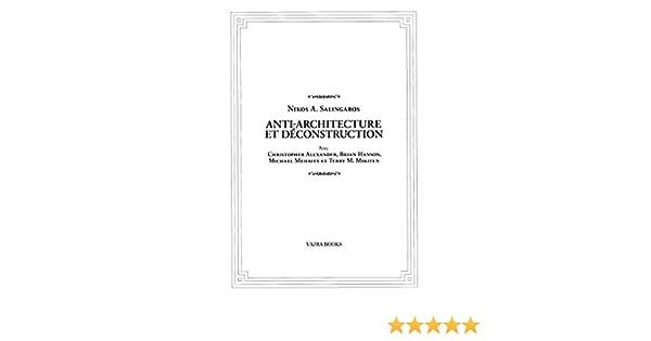 Anti-Architecture Et Déconstruction: Nouvelle Édition Française (French Edition)