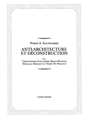 Anti Architecture Et Dconstruction Nouvelle Dition Franaise French Edition By Salingaros