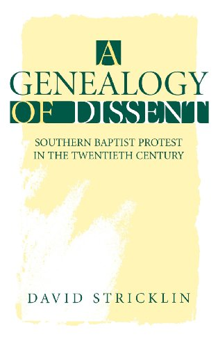 Books : A Genealogy of Dissent: Southern Baptist Protest in the Twentieth Century (Religion in the South)