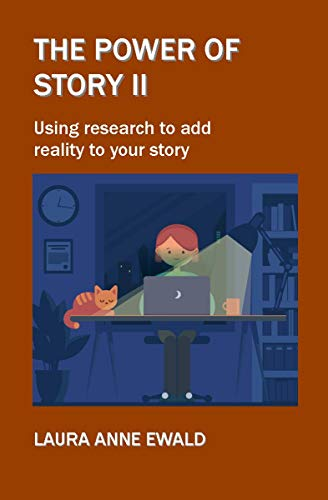 The Power of Story II: Using research to add reality to your story por Laura Ewald