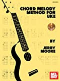 Chord Melody Method for Uke, Jerry Moore, 0786684097