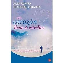 [ Un Corazon Lleno de Estrellas = A Heart Full of Stars (Alternativas (Punto de Lectura)) (Spanish) [ UN CORAZON LLENO DE ESTRELLAS = A HEART FULL OF STARS (ALTERNATIVAS (PUNTO DE LECTURA)) (SPANISH) ] By Rovira, Alex ( Author )Feb-03-2012 Paperback